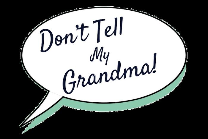 Don't tell my grandma podcast logo