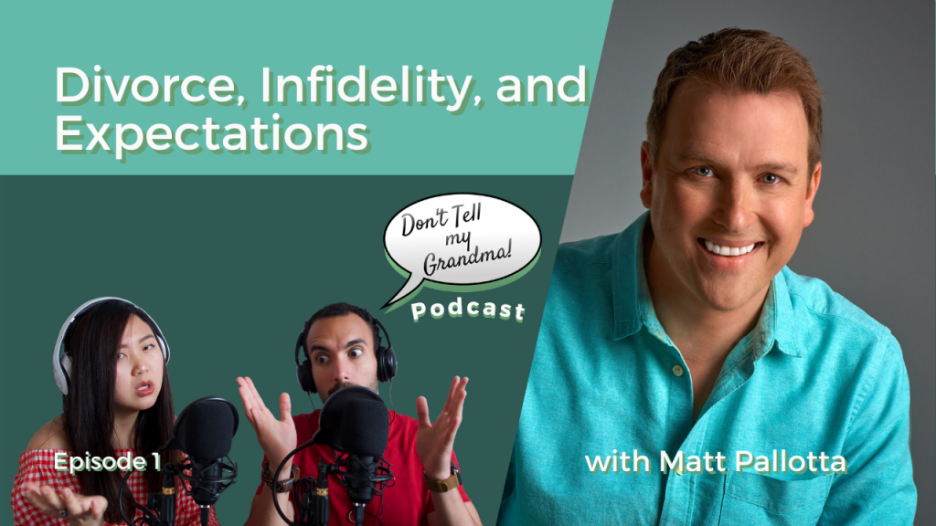 Divorce, Infidelity, and Expectations w/ Matt Pallotta