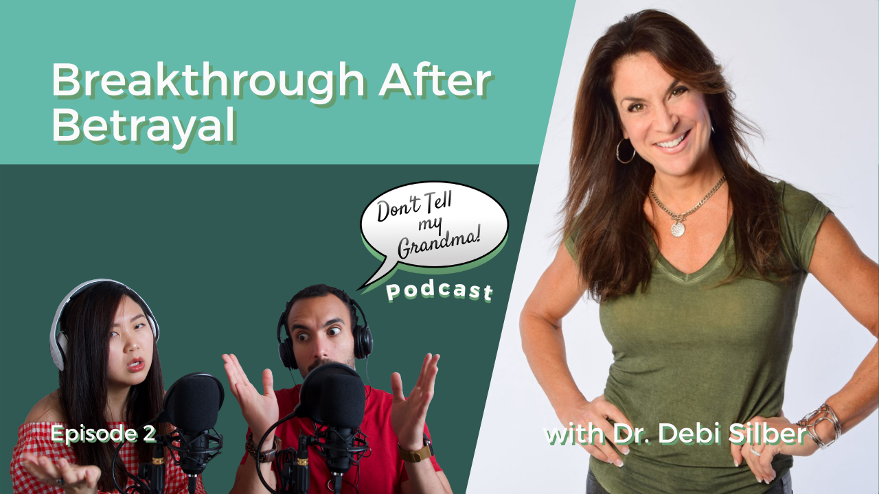 Breakthrough After Betrayal w/ Dr. Debi Silber